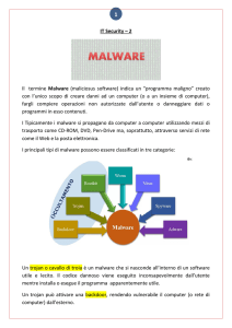 IT Security – 2 Il termine Malware (maliciosus software) indica un