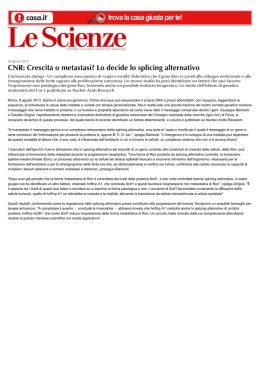 CNR: Crescita o metastasi? Lo decide lo splicing alternativo