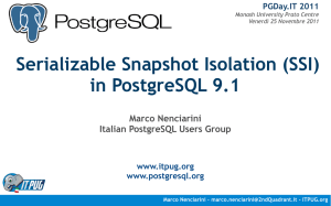 Serializable Snapshot Isolation (SSI) in - PGDay 2011