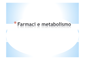 Farmaci e metabolismo - Liceo Scientifico Francesco D`Assisi