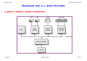 PROCESSOR AND O.S. MAIN FEATURES A generic computer