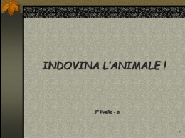 Animali. Indovina l`animale. Livello 3-a