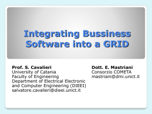 Integrating Bussiness Software into a GRID Prof. S. Cavalieri