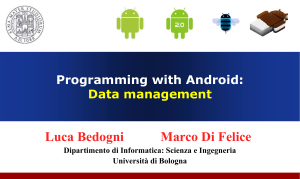 Programming with Android: Data management Luca Bedogni Marco