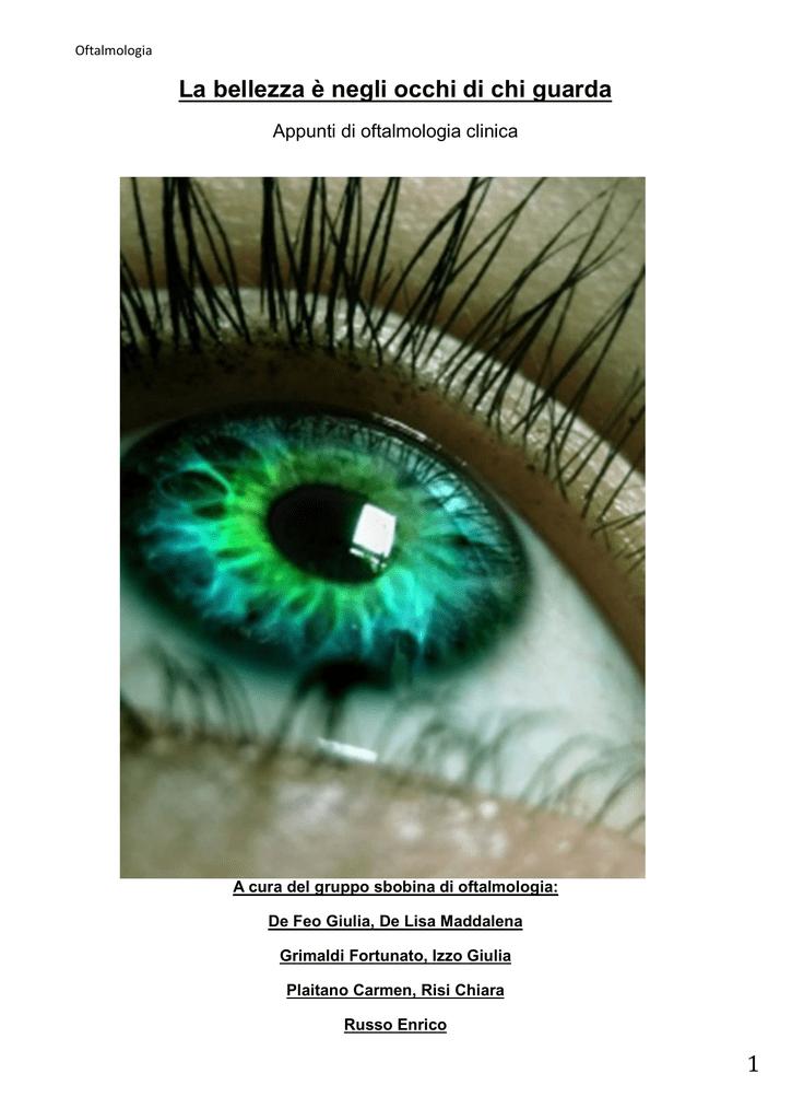 f95f25814 Oftalmologia La bellezza è negli occhi di chi guarda Appunti di  oftalmologia clinica A cura del gruppo sbobina di oftalmologia: De Feo  Giulia, ...