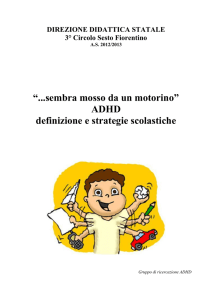 L`ADHD, dall`acronimo inglese Attention Deficit Hyperactivity