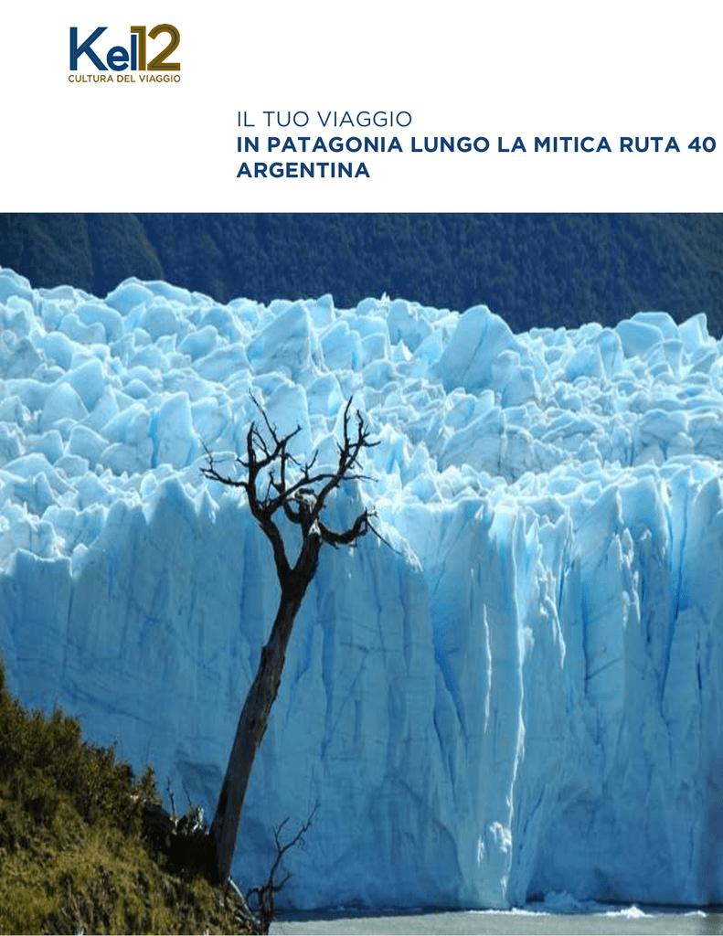 Kel 12 Calendario Viaggi.Il Tuo Viaggio In Patagonia Lungo La Mitica Ruta 40 Argentina
