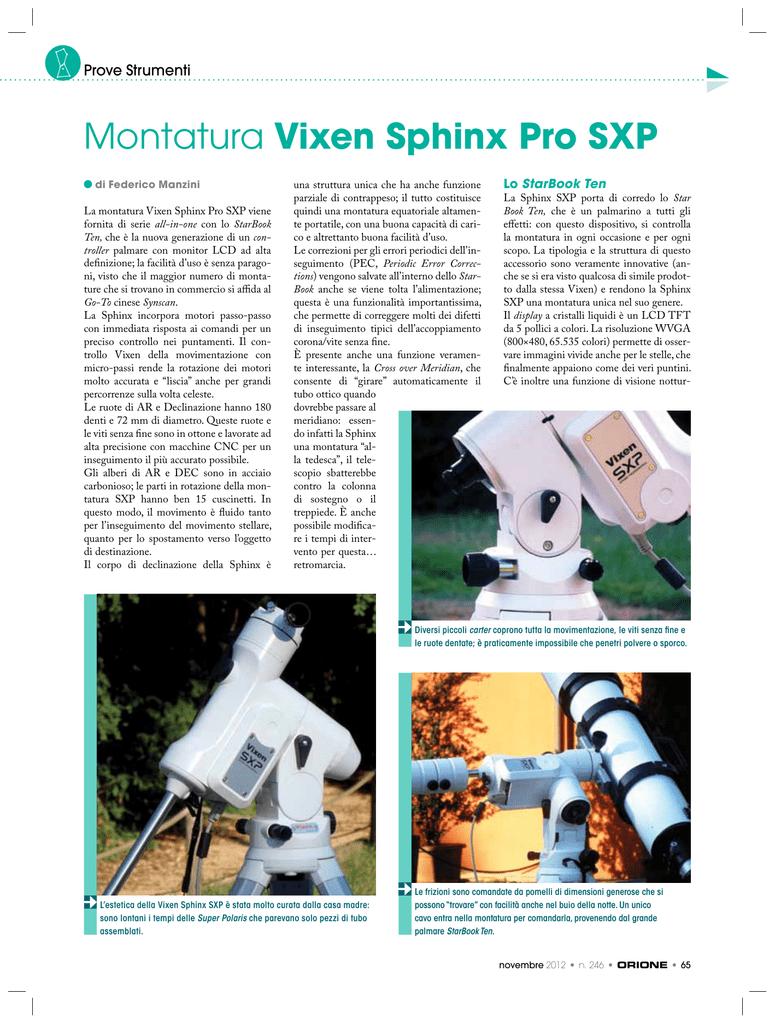 prezzo favorevole ineguagliabile nelle prestazioni 2019 professionista Montatura Vixen Sphinx Pro SXP