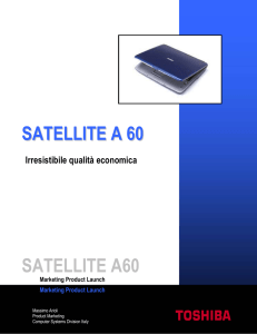 SATELLITE A 60 SATELLITE A60 Marketing Product Launch