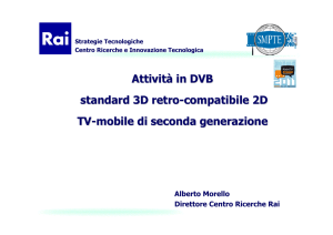 Attività in DVB standard 3D retro-compatibile 2D TV-mobile