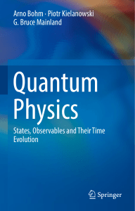 Bohm & Kielanowski & Mainland, Quantum Physics. States, Observables and Their Time Evolution