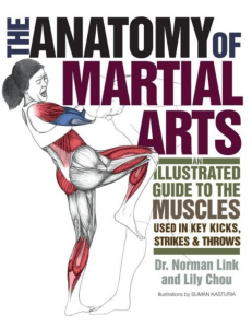The Anatomy of Martial Arts  An Illustrated Guide to the Muscles Used for Each Strike, Kick, and Throw ( PDFDrive.com )