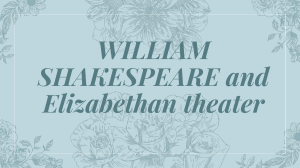 WILLIAM SHAKESPEARE and Elizabethan theater (1)